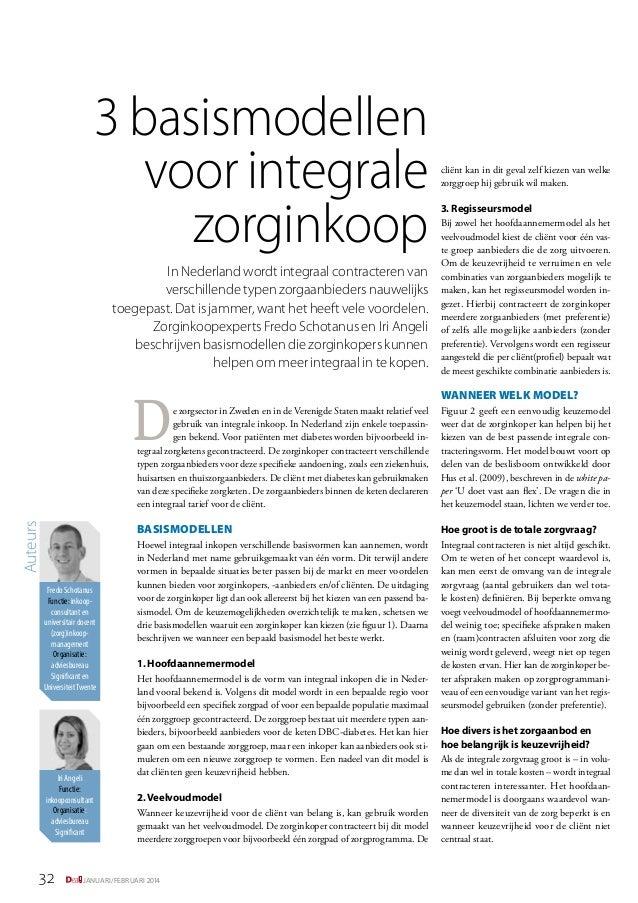 3 basismodellen voor integrale zorginkoop In Nederland wordt integraal contracteren van verschillende typen zorgaanbieders...