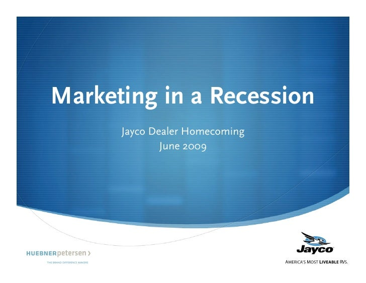 Marketing in a Recession       Jayco Dealer Homecoming               June 2009                                     