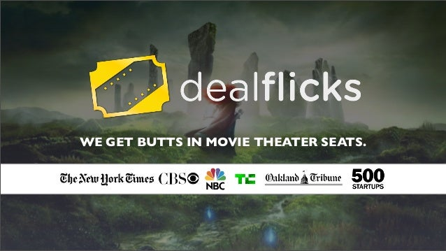 Dealflicks - Getting Butts in Movie Theater Seats