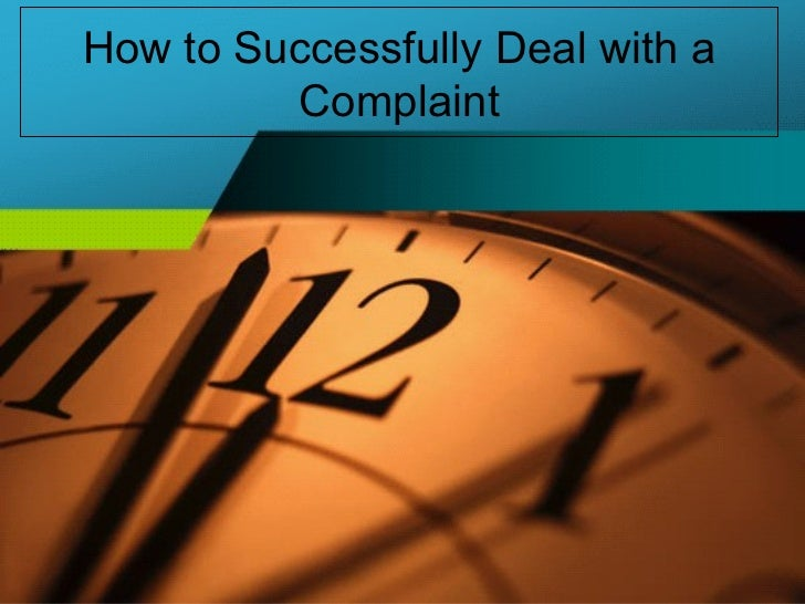 How to Successfully Deal with a Complaint