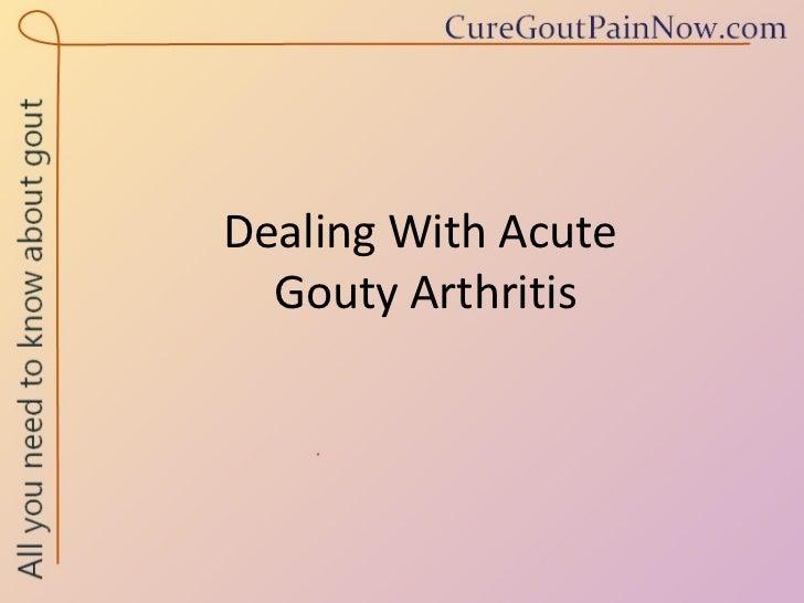Dealing With Acute Gouty Arthritis