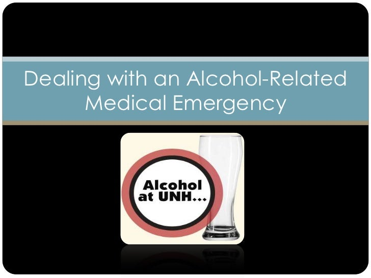 Dealing With An Alcohol Related Medical Emergency