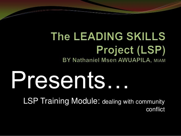 Presents…LSP Training Module: dealing with communityconflict