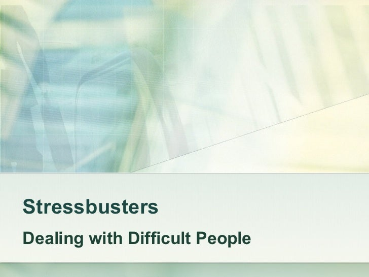 Dealingwith Difficult People