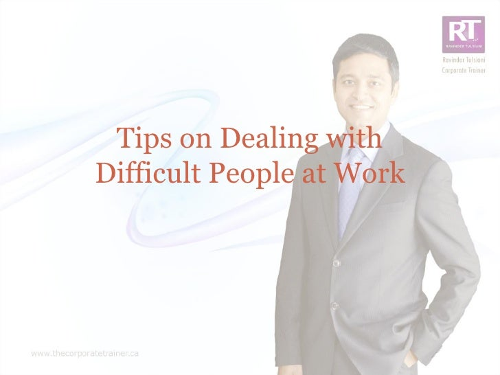 Tips on Dealing withDifficult People at Work