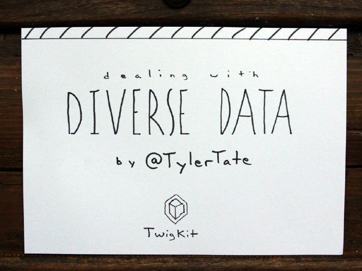Dealing with Diverse Data