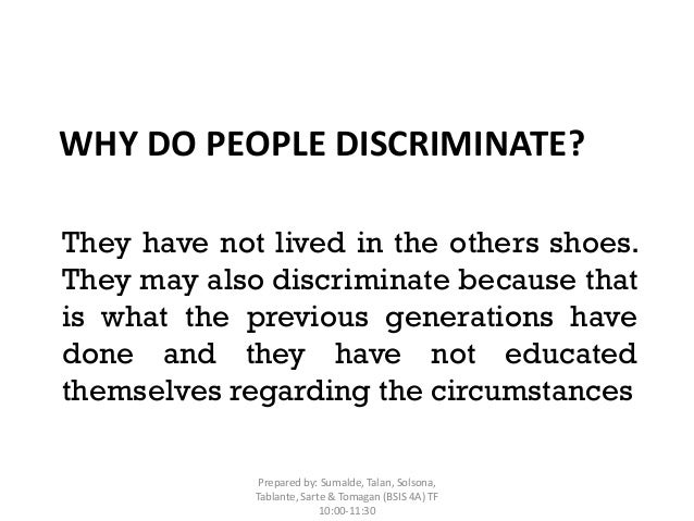 Why do people discriminate against others?