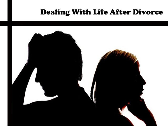 Dealing With Life After Divorce