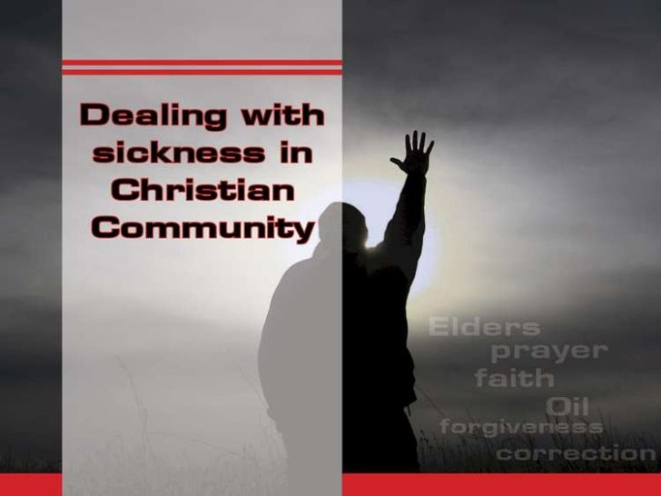 Dealing with sickness in christian community