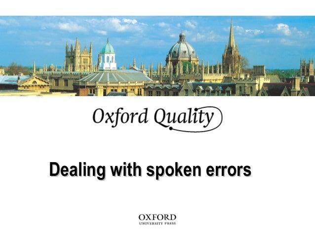 Dealing with spoken errorsDealing with spoken errors