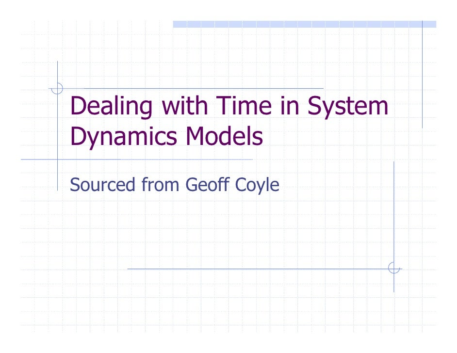 Dealing with Time in System Dynamics Models Sourced from Geoff Coyle