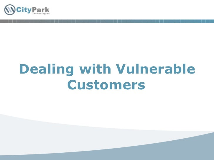 Dealing with Vulnerable Customers