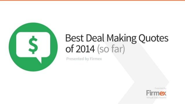 Best Deal Making Quotes of 2014 (so far)