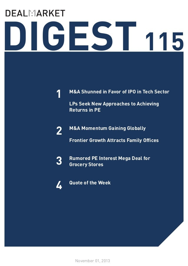 DIGEST 115 1  M&A Shunned in Favor of IPO in Tech Sector  2  M&A Momentum Gaining Globally  3  Rumored PE Interest Mega De...
