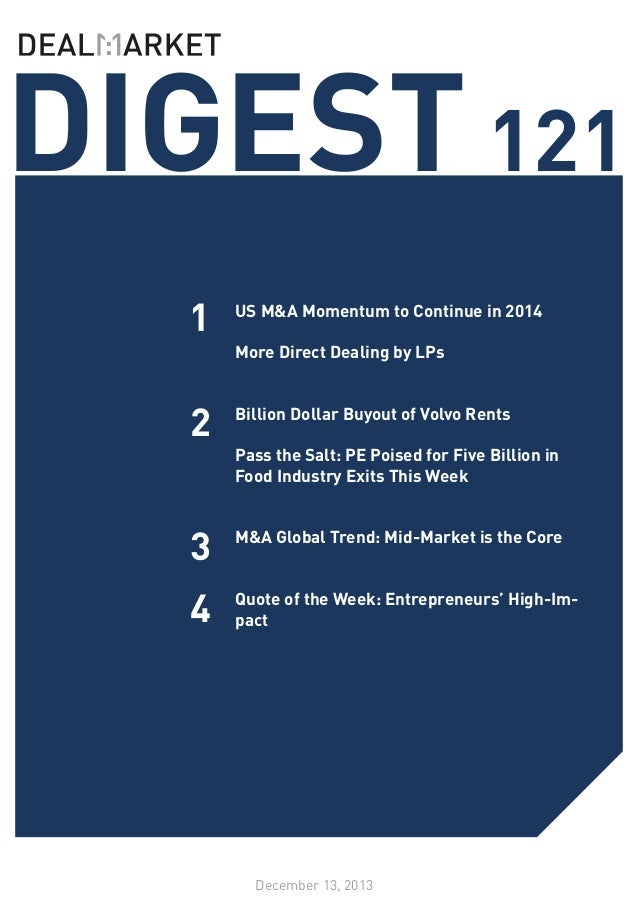 DIGEST 121 1  US M&A Momentum to Continue in 2014 	 More Direct Dealing by LPs 	  2  Billion Dollar Buyout of Volvo Rents ...