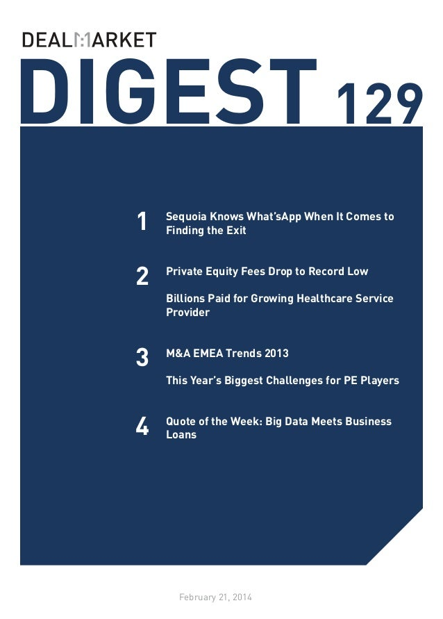 DIGEST 129 1  Sequoia Knows What'sApp When It Comes to Finding the Exit  2  Private Equity Fees Drop to Record Low  Billi...