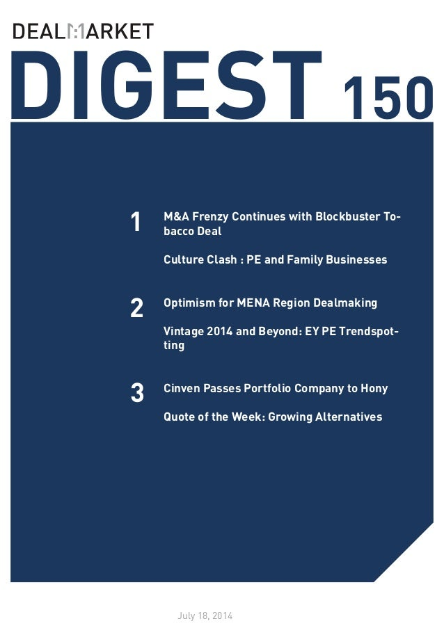 DIGEST150 July 18, 2014 1 2 M&A Frenzy Continues with Blockbuster To- bacco Deal Culture Clash : PE and Family Businesses ...