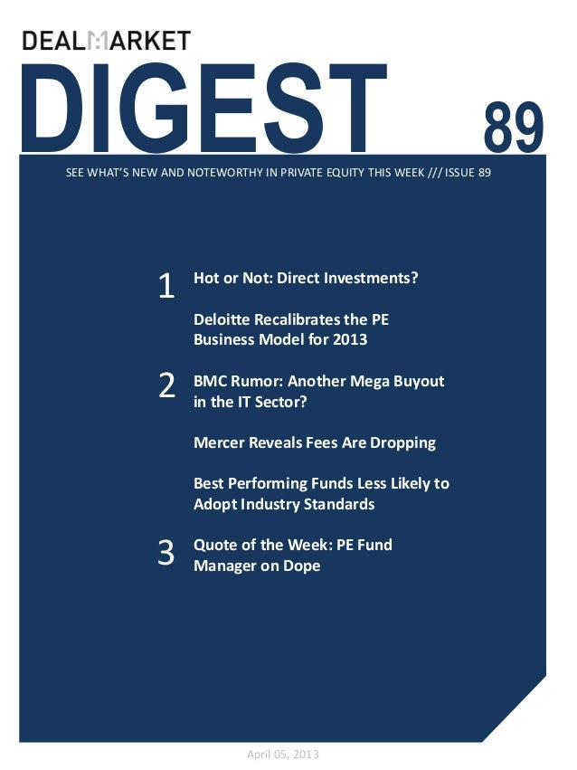 DIGEST                                                              89SEE WHAT'S NEW AND NOTEWORTHY IN PRIVATE EQUITY THIS...