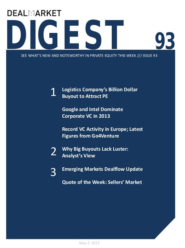 DIGEST 93SEE WHAT'S NEW AND NOTEWORTHY IN PRIVATE EQUITY THIS WEEK /// ISSUE 93May 2, 201312Logistics Company's Billion Do...