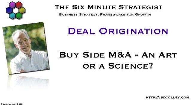 Deal origination art or science 18 apr 2013