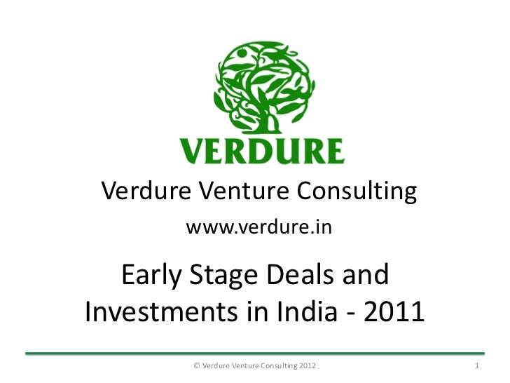 Verdure Venture Consulting      www.verdure.in Early Stage Deals and Investments in 2011       © Verdure Venture Consultin...