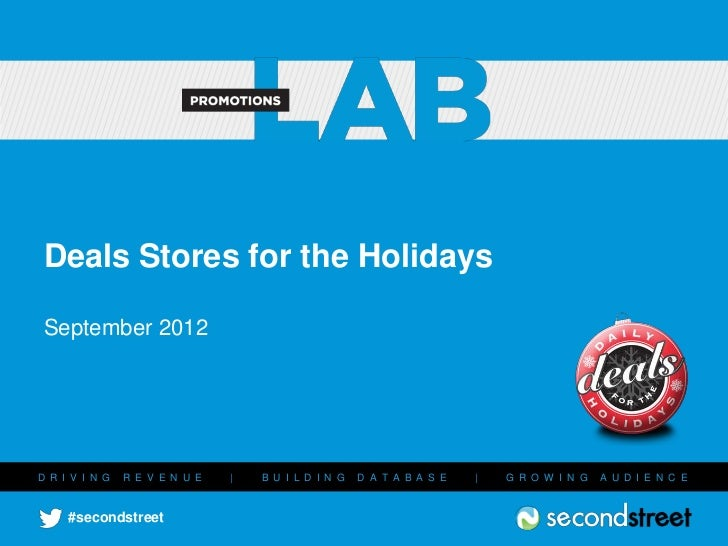 Deals Stores for the Holidays September 2012D R I V I N G   R E V E N U E   |   B U I L D I N G   D A T A B A S E   |   G ...