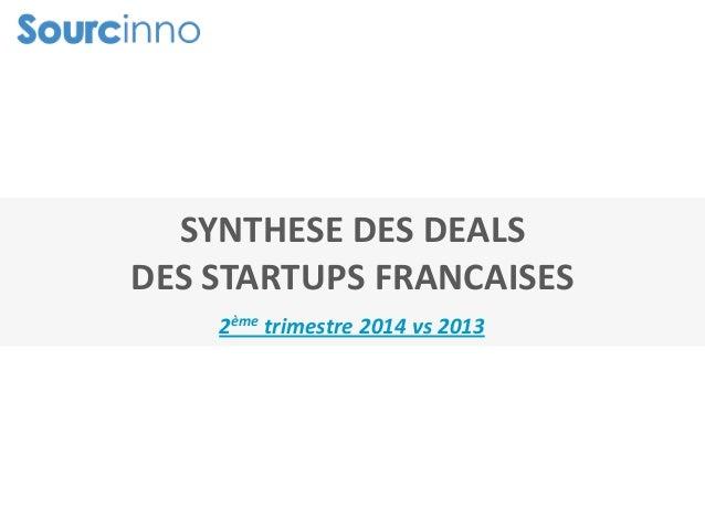 SYNTHESE DES DEALS DES STARTUPS FRANCAISES 2ème trimestre 2014 vs 2013