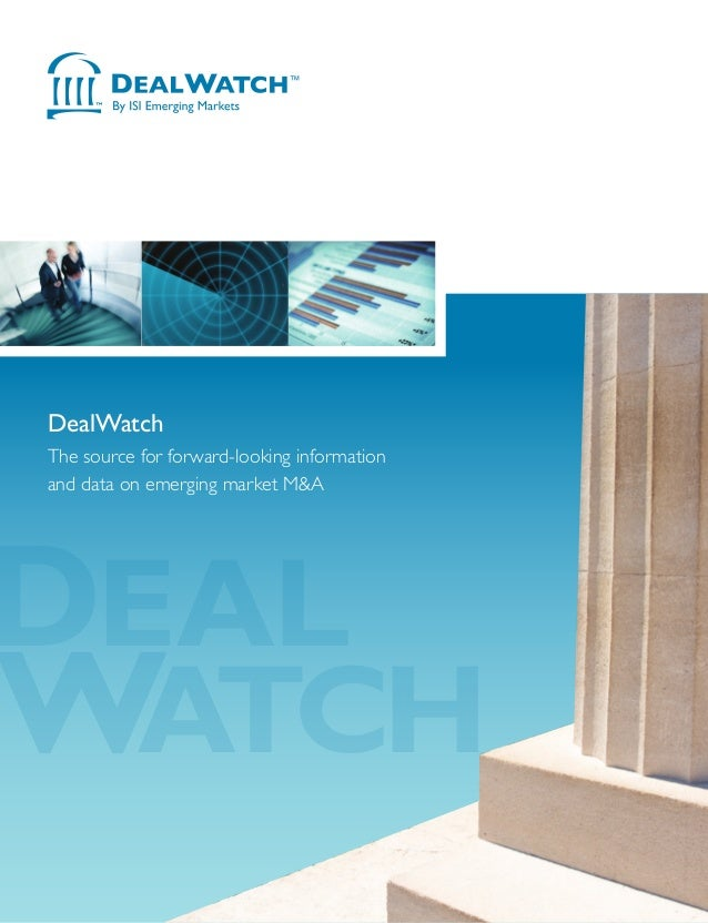 DEAL WATCH DealWatch The source for forward-looking information and data on emerging market M&A Support and Locations We p...