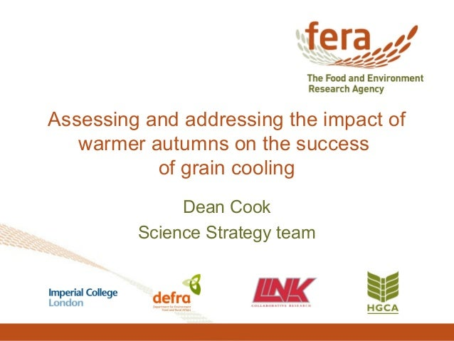 Assessing and addressing the impact of warmer autumns on the success of grain cooling Dean Cook Science Strategy team