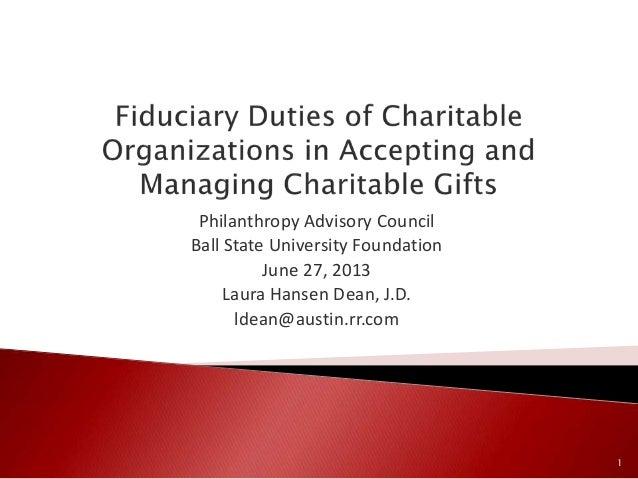 Philanthropy Advisory Council Ball State University Foundation June 27, 2013 Laura Hansen Dean, J.D. ldean@austin.rr.com 1