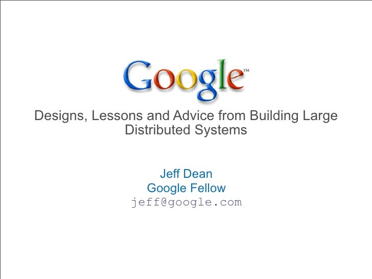 """Large-Scale Distributed Systems at Google: Current Systems and Future Directions"""
