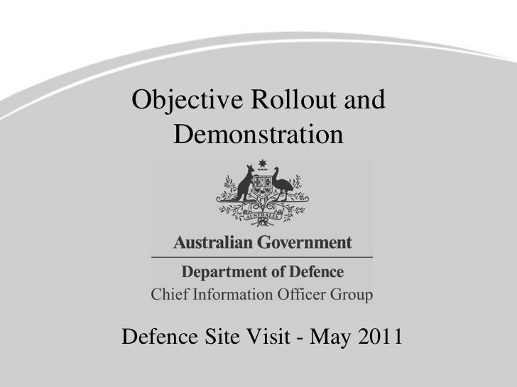 Objective Rollout and Demonstration Defence Site Visit - May 2011