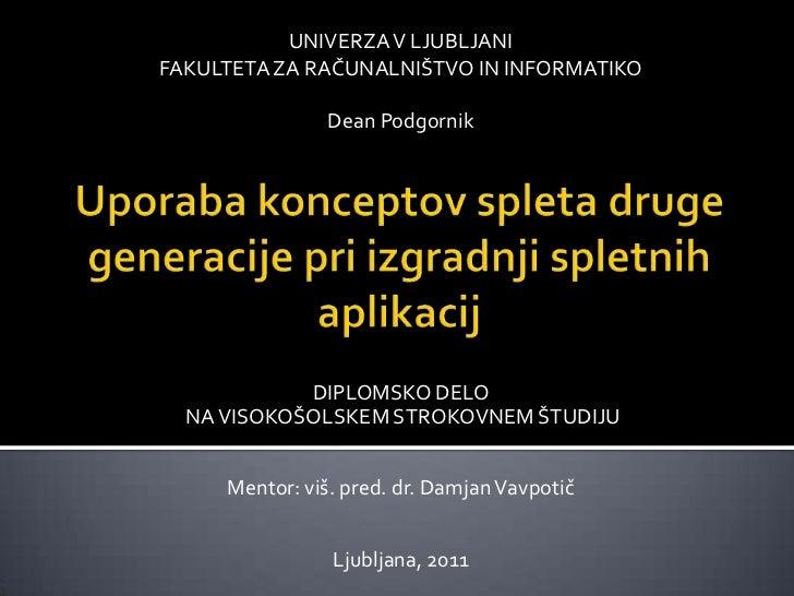 UNIVERZA V LJUBLJANI<br />FAKULTETA ZA RAČUNALNIŠTVO IN INFORMATIKO<br />Dean Podgornik<br />Uporaba konceptov spleta drug...