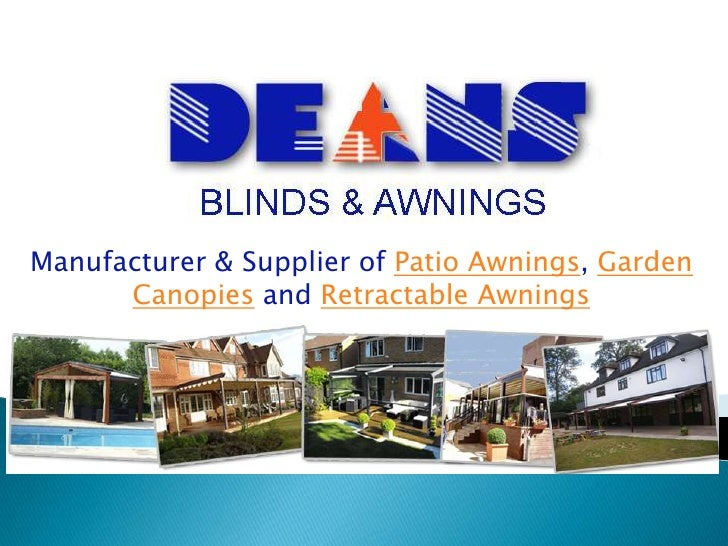 Manufacturer & Supplier of Patio Awnings, Garden      Canopies and Retractable Awnings