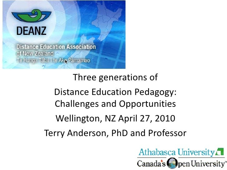 Three generations of <br />Distance Education Pedagogy: Challenges and Opportunities<br />Wellington, NZ April 27, 2010<br...