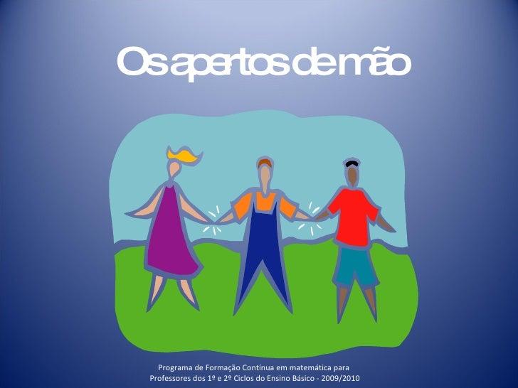 De aperto de mão em aperto de mão - Anabela Ruivo e Sandra Gregório
