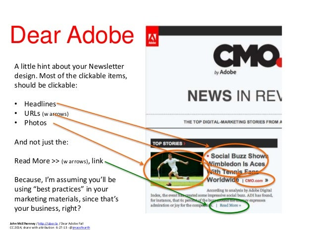 A little hint about your Newsletter design. Most of the clickable items, should be clickable: • Headlines • URLs (w arrows...