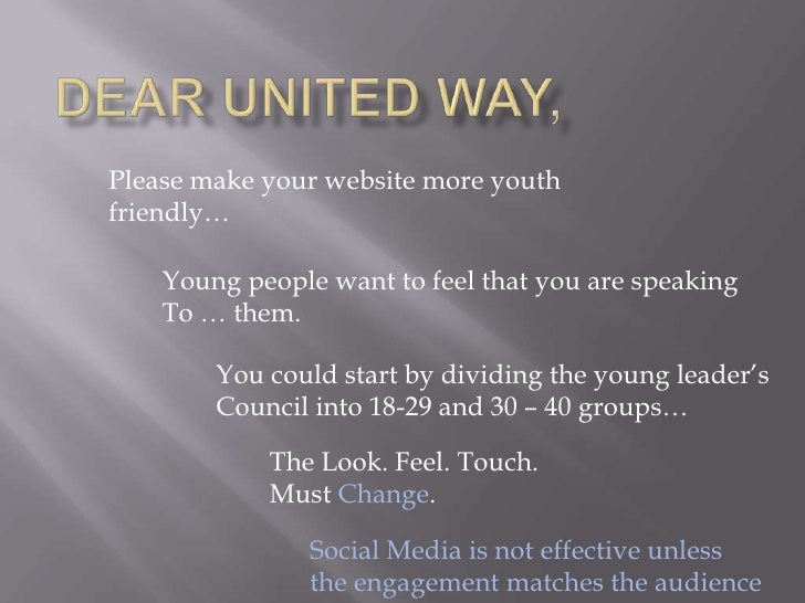 Dear United Way,<br />Please make your website more youth friendly…<br />Young people want to feel that you are speaking<b...