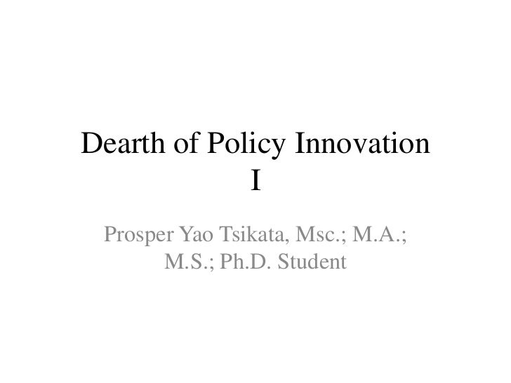 Dearth of Policy Innovation