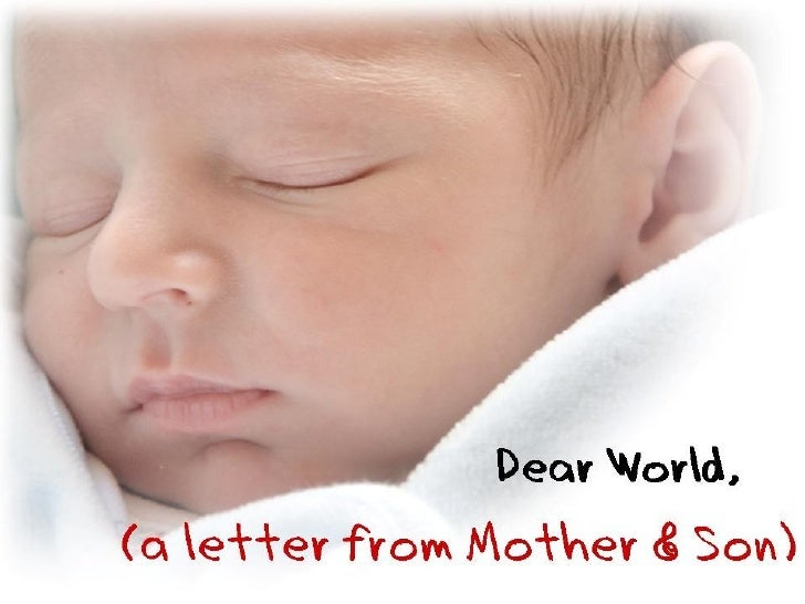 Dear World- A letter from Mother & Son