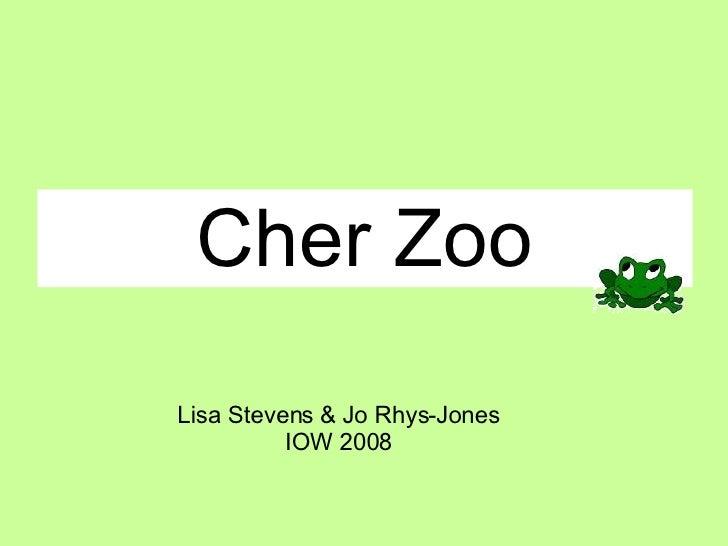 Cher Zoo Lisa Stevens & Jo Rhys-Jones IOW 2008