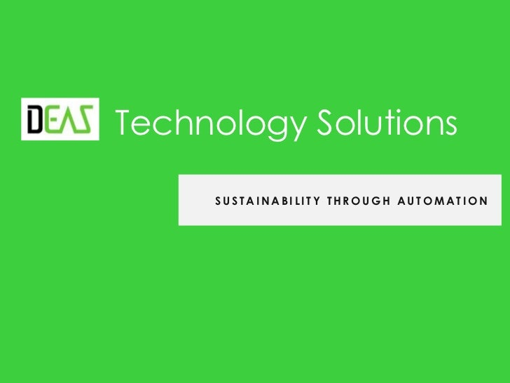 Technology Solutions <br />     SUSTAINABILITY Through Automation<br />