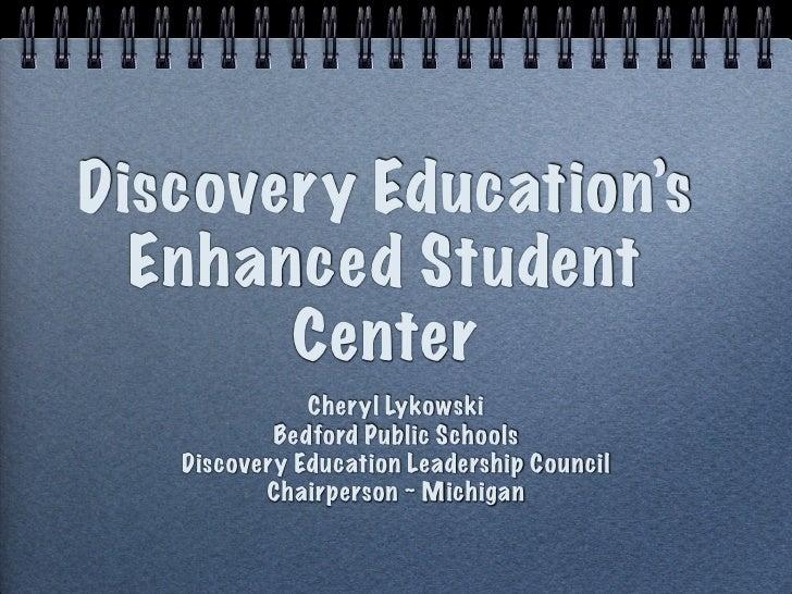 Discovery Education's   Enhanced Student        Center               Cheryl Lykowski            Bedford Public Schools    ...