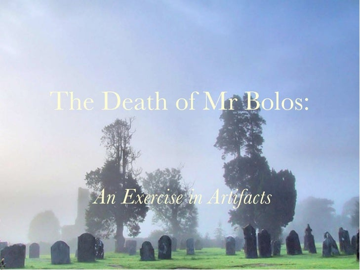 The Death of Mr. Bolos