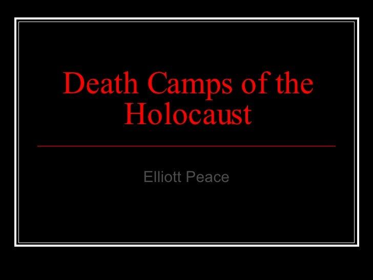 Death Camps of the Holocaust Elliott Peace