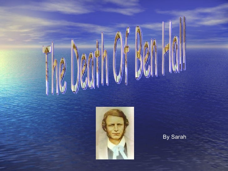 By Sarah The Death Of Ben Hall