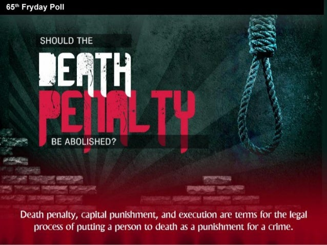 topic sentence for should capital punishment be abolished Should capital punishment be abolished exercise: give a list of 10 items to the group and ask them to rank these in order of priority for saving from a sinking shipdo so individually first and then arrive at a consensus rating.