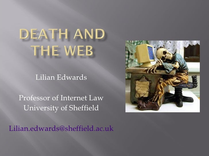 Lilian Edwards Professor of Internet Law University of Sheffield [email_address]