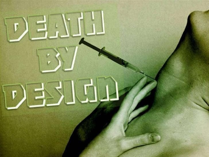 Death by Design!