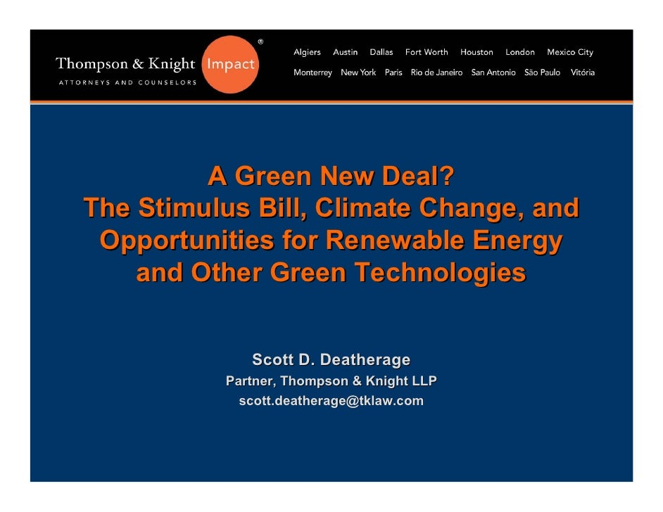 A Green New Deal? The Stimulus Bill, Climate Change, and  Opportunities for Renewable Energy     and Other Green Technolog...